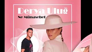 Derya Uluğ - Ne Münasebet ( Dj AlperAy Club Mix 2018 ) Video