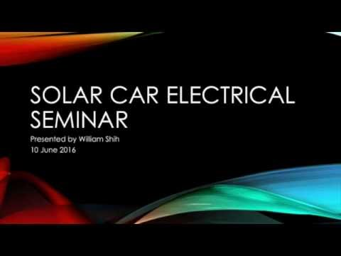Walnut Solar Car - 2016.06.10 Solar Car Electrical Seminar by William Shih