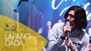 SHEILA ON 7 - LAPANG DADA | Live Performance (2019)