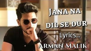 JANA NA DIL SE DOOR (Full lyrics Song) - TUBELIGHT | Armaan Malik | Salman Khan