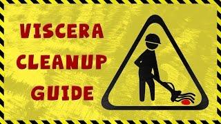 Viscera Cleanup Guide