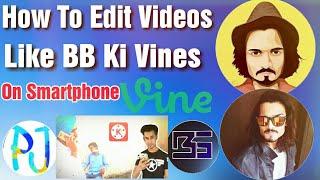 • Peepjack Vines Video akıllı telefonda oluşturma BB Ki Sarmaşıklar gibi videoları düzenlemek için: • • nasıl BS
