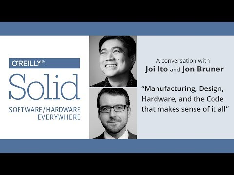 """Manufacturing, Design, Hardware, and the Code that makes sense of it all"", Joi Ito and Jon Bruner"