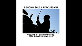Beyond Salsa Percussion Vol. 3 - Calixto Oviedo - Timba Gears (learn salsa drums & timbales)