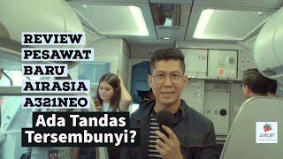 Review PESAWAT BARU AIRASIA A321neo - Ada Tandas Tersembunyi