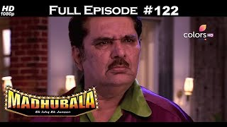 Madhubala - Full Episode 122 - With English Subtitles
