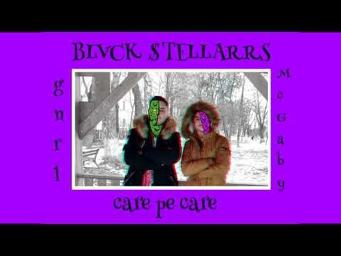 BLVCK $TELLARRS - Care pe care ( McGaby x gnrl )