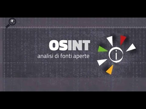 OSINT Open Source Intelligence: come analizzare informazioni da fonti aperte?