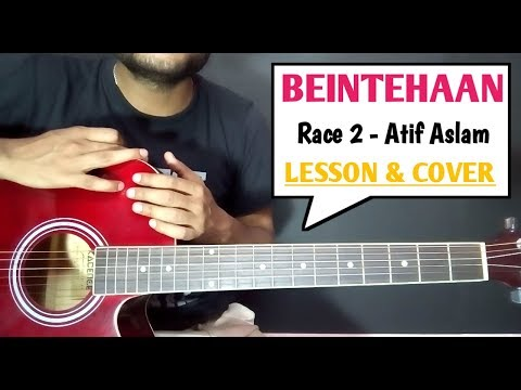 Be intehaan Guitar Cover & Chords Lesson Beginners Tutorial - Atif Aslam | Sunidhi Chauhan | Race 2