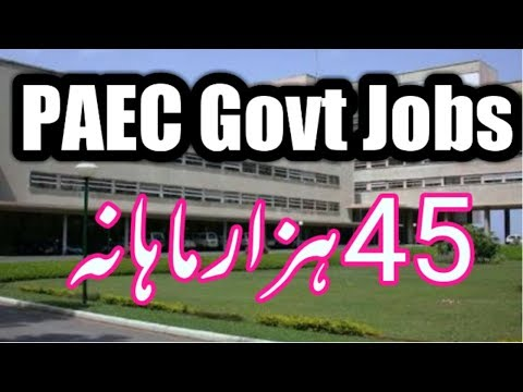 Jobs in Pakistan Atomic Energy Commission, Salary upto 45 Thousands