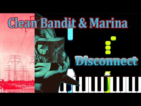 Clean Bandit & Marina - Disconnect - Piano tutorial (synthesia)+ Sheet Music + Midi