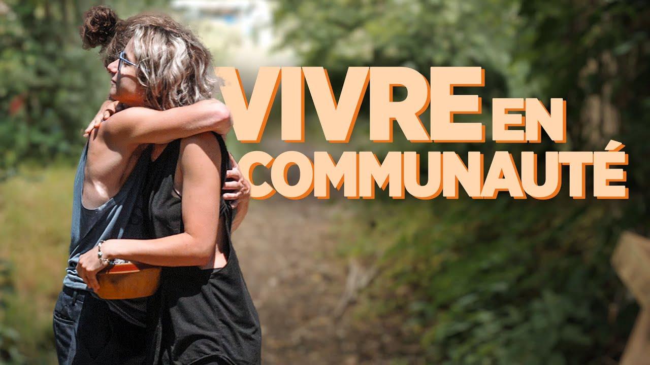 VIVRE en COMMUNAUTÉ dans un ÉCOVILLAGE (Éotopia) - Documentaire
