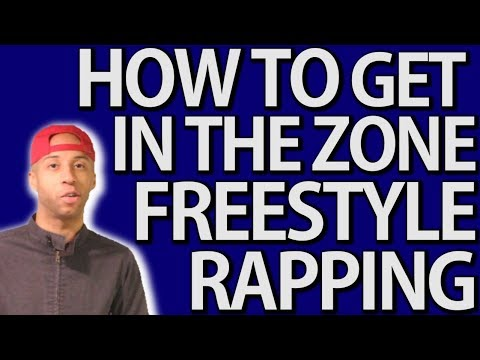 "How To FREESTYLE RAP For BEGINNERS: ""Get In The Zone"""
