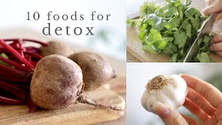 10 FOODS FOR DETOX & liver support