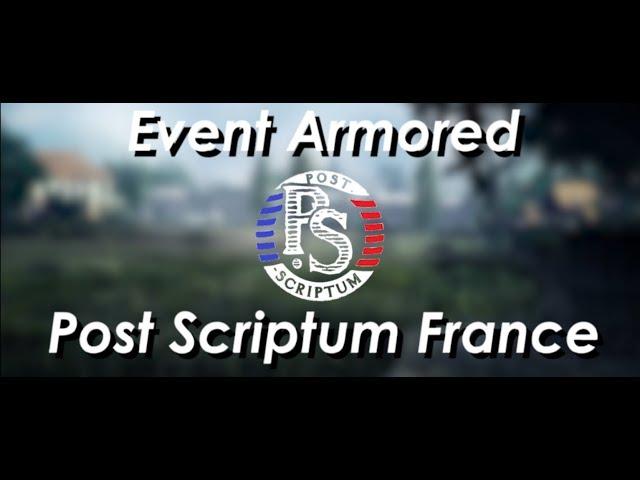 Post Scriptum France - TRAILER EVENT ARMORED