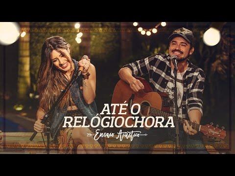 Lauana Prado - ATÉ O RELÓGIO CHORA