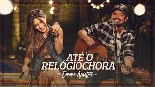 Baixar Lauana Prado - ATÉ O RELÓGIO CHORA