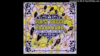 Dirty Dozen Brass Band - I ate up the apple tree