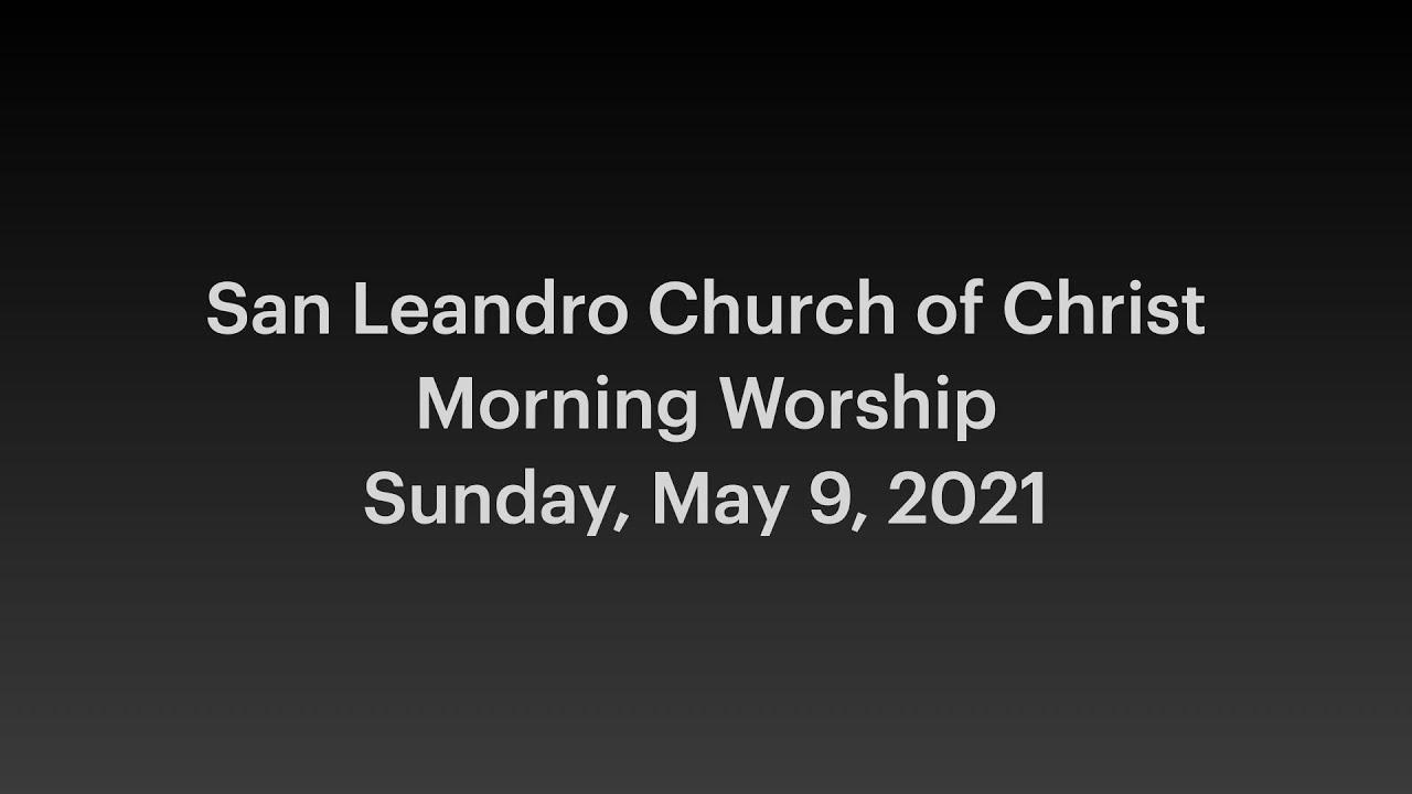 May 9, 2021 Worship