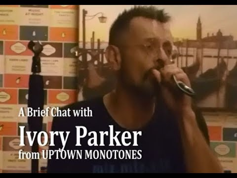 LANCASTER MUSIC FESTIVAL 2017 A Brief Chat with IVORY PARKER from' UPTOWN MONOTONES