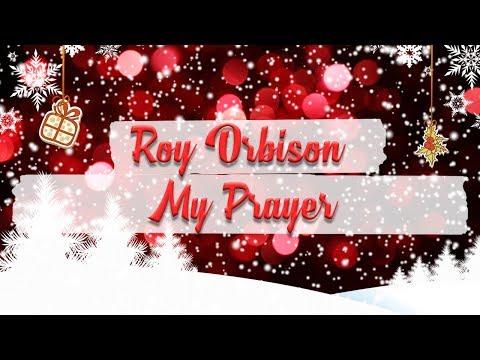 Roy Orbison - My Prayer // BEST CHRISTMAS SONGS mp3