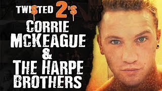 Twisted 2s #56 Corey McKeague & The Harpe Brothers