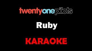 Twenty One Pilots - Ruby (Karaoke)
