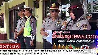 Kapolres Banjar AKBP Takdir Mattanete, S.H., S.I.K., M.H Beri Penghargaan 17 Personil