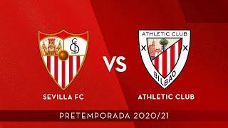 🔴 LIVE - Sevilla FC vs Athletic Club ⚽ Amistosos 2020/21