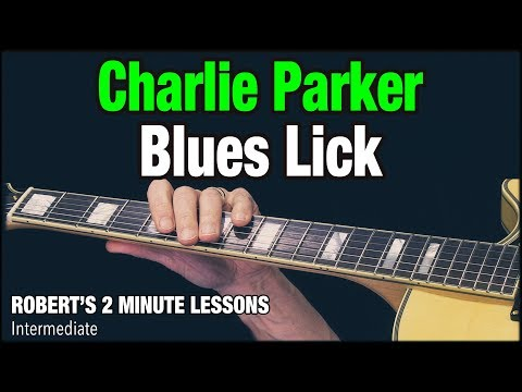 Charlie Parker Blues Lick - Robert's 2 Minute Lessons (13)