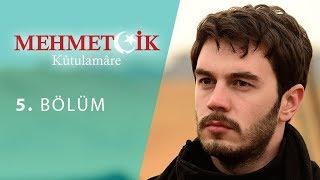 Mehmetçik Kûtulamâre 5.Bölüm