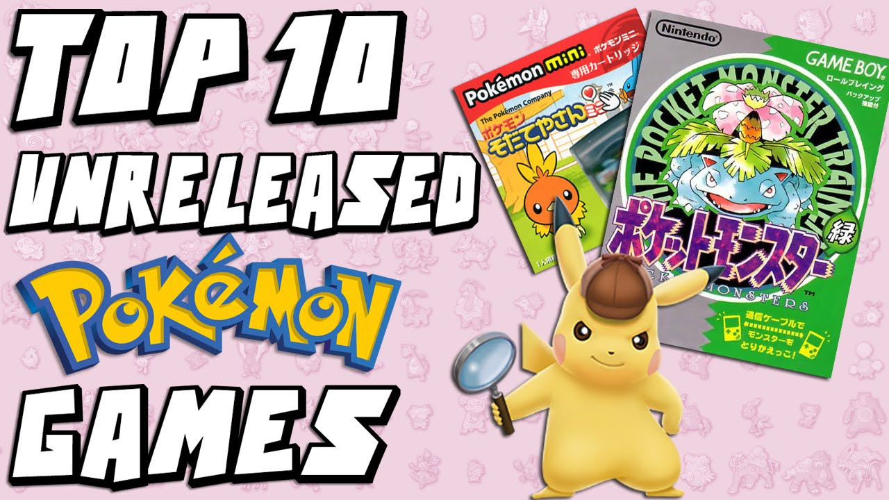 top 10 pokemon games that were never released youtube