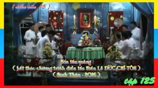 TẬP 125- Diễn tấu Đại-Lễ ĐỨC-CHÍ-TÔN (15 tháng giêng năm Bính thân 2016)