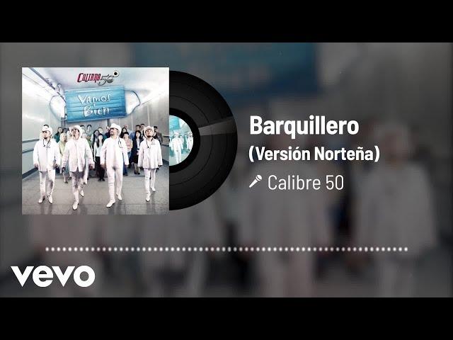 Calibre 50 - Barquillero (Audio / Version Norteña)