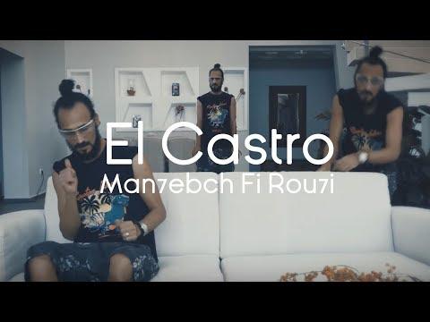 El Castro  /  Man7ebch Fi Rou7i