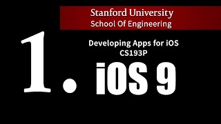 Stanford - Developing iOS 9 Apps with Swift - 1. Course Overview and iOS9 introduction