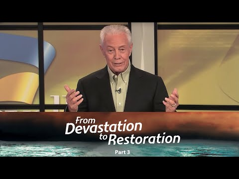 From Devastation To Restoration Part 3