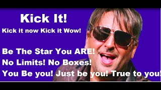 Kick It! Motivational uplifting theme song for everyday super heroes! No Limits! No Boxes!