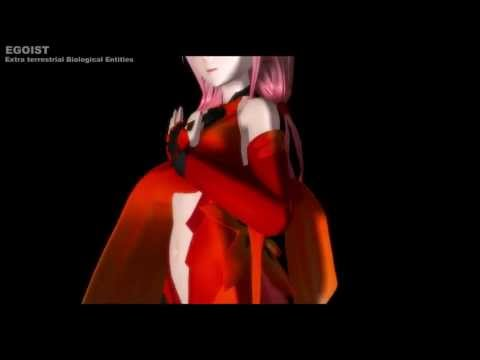 [MMD] EGOIST × Extra terrestrial Biological Entitie