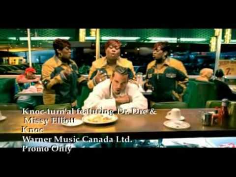 Knoc Turn'Al - Knoc featuring Dr. Dre & Missy Elliot