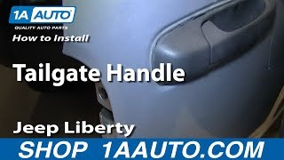 How To Install Replace Tailgate Handle 2002-07 Jeep Liberty