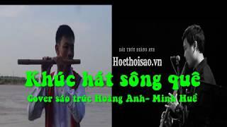 Khúc hát sông quê sáo trúc Minh Huề- Hoàng Anh bản full