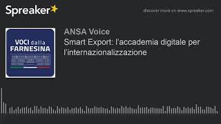 Smart Export: l'accademia digitale per l'internazionalizzazione