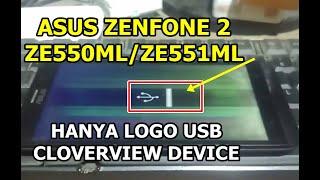 TUTORIAL UNBRICK ASUS ZENFONE 2 ZE550ML,ZE551ML HANYA LOGO USB/CLOVERVIEW PLUS