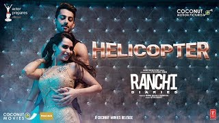 Ranchi Diaries: Helicopter Video Song | Soundarya Sharma | Himansh Kohli | Tony Kakkar |Neha Kakkar