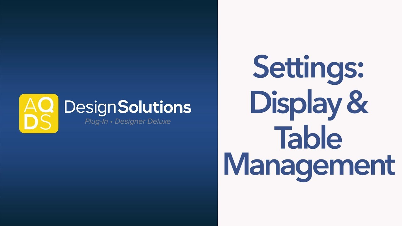 AQ Design Solutions – Display Settings and Table Management