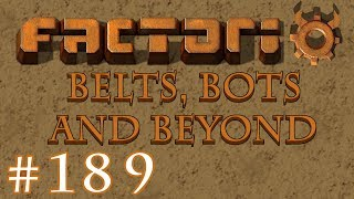 Factorio - Belts, Bots and Beyond: Part 171 I Miscalculated