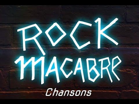 Rock Macabre - Toutes les Chansons