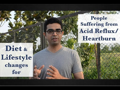 Diet and Lifestyle changes: GERD, Acid Reflux, Heartburn and Hiatus Hernia