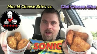 Sonic Cheese Bites - Mac N Cheese vs. Chili Cheese which one is better?